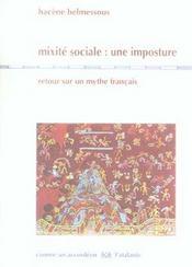 Mixite Sociale : Une Imposture ; Retour Sur Un Mythe Francais - Intérieur - Format classique