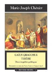 Caius gracchus tibere : deux tragedies politiques - Couverture - Format classique