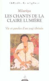 Les chants de la claire lumière ; vie et paroles d'un yogi tibétain - Couverture - Format classique
