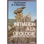 Initiation à la géologie. mémento du géologue - Couverture - Format classique