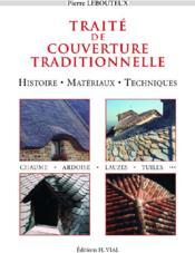 Traité de couverture traditionnelle ; histoire, matériaux, techniques - Couverture - Format classique