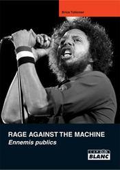 Rage against the machine ; ennemis publics - Couverture - Format classique