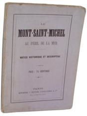 Le Mont-Saint-Michel au péril de la mer. Notice historique et descriptive. - Couverture - Format classique