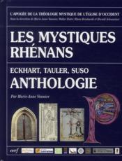 Les mystiques rhénans ; Eckhart, Tauler, Suso, anthologie - Couverture - Format classique