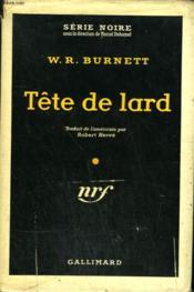 Tete De Lard. ( Underdog). Collection : Serie Noire Avec Jaquette N° 389 - Couverture - Format classique