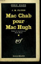 Mac Chab Pour Mac Hugh. ( A Body For Mchugh ). Collection : Serie Noire N° 636 - Couverture - Format classique