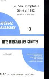 Le Plan Comptable General. Arrete Du 27 Avril 1982. Special Examens. Liste Integrale Des Comptes - Couverture - Format classique