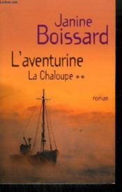 La Chaloupe. 2. L'Aventurine - Couverture - Format classique