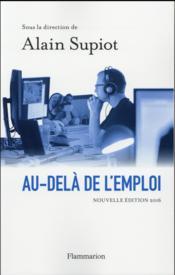 Au-delà de l'emploi ; le rapport Supiot (édition 2016) - Couverture - Format classique