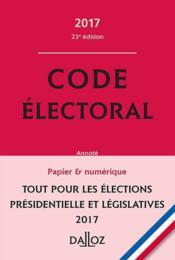 Code électoral 2017 (23e édition) - Couverture - Format classique