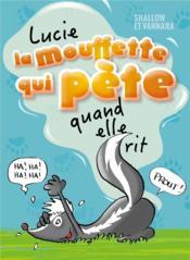 Lucie La Mouffette T.1 ; Lucie La Mouffette qui pète quand elle rit - Couverture - Format classique
