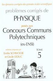 Problemes Corriges De Physique Concours Communs Polytechniques Tome 5 1987-2001 Mp Pc Psi (Ex Ensi) - Intérieur - Format classique