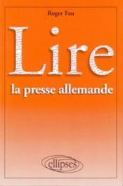 Lire La Presse Allemande - Couverture - Format classique