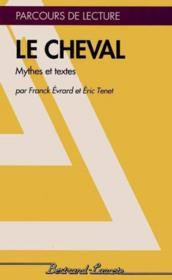 Le Cheval, Mythes Et Textes - Parcours De Lecture - Couverture - Format classique