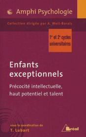 Enfants exceptionnels ; précocité intellectuelle, haut potentiel et talent ; 1er et 2e cycles universitaires - Couverture - Format classique