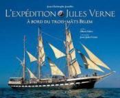 L'expédition jules verne à bord du trois-mâts belem ; 5 mois sur les mers - Couverture - Format classique