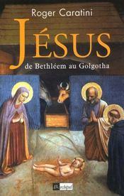 Le Roman De Jesus T.1 ; De Bethleem Au Golgotha ; Le Fils De L'Homme - Intérieur - Format classique