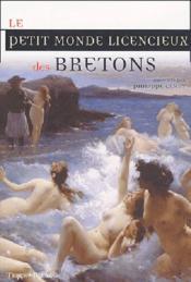 Petit monde licencieux des bretons . - Couverture - Format classique