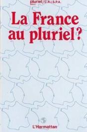 La France au pluriel ? colloque, Amiens 1982 - Couverture - Format classique