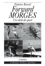 Forward Morges Un Siecle De Sport - Couverture - Format classique