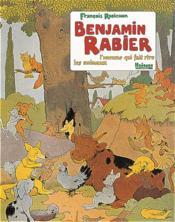 Benjamin rabier - l'homme qui fait rire les animaux - Couverture - Format classique