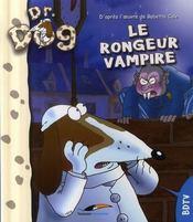 Docteur dog ; le rongeur vampire - Intérieur - Format classique