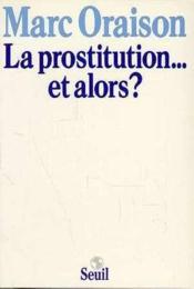 Prostitution... Et Alors ? (La) - Couverture - Format classique