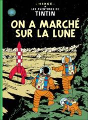 Les aventures de Tintin T.17 ; on a marché sur la lune - Couverture - Format classique