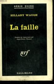 La Faille. Collection : Serie Noire N° 848 - Couverture - Format classique