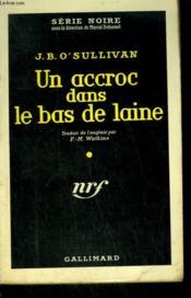 Un Accroc Dans Le Bas De Laine. ( Raid ). Collection : Serie Noire N° 501 - Couverture - Format classique