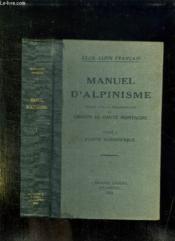 Manuel D Alpinisme. Tome 1: Partie Scientifique. - Couverture - Format classique
