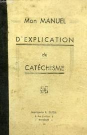 Manuel D'Explication Du Catechisme A L'Usage Des Enfants Et Des Jeunes Perseverants - Couverture - Format classique