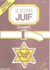 Le Dossier Juif N°2 - France 1940-1945 - Inconnu - Couverture - Format classique