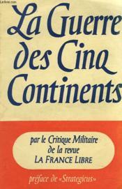 La Guerre Des Cinq Continents - Couverture - Format classique
