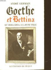 Goethe Et Bettina - Le Vieillard Et La Jeune Fille - Couverture - Format classique
