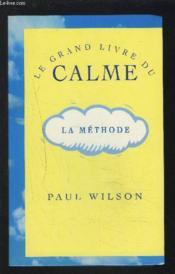 Le grand livre du calme. la méthode - Couverture - Format classique