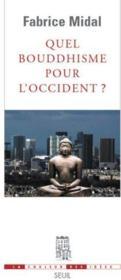 Quel bouddhisme pour l'occident ? - Couverture - Format classique