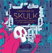 L'aventure de Skulk ; un parcours d'énigmes et de labyrinthes - Couverture - Format classique