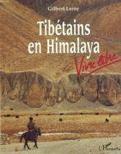 Tibetains En Himalaya Vivre Libre - Couverture - Format classique