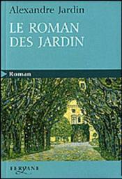 Le Roman Des Jardin - Couverture - Format classique