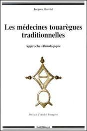 Medecines touaregues traditionnelles - Couverture - Format classique