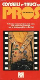 Conseils & Trucs De Pros Tout Ce Que Vous Avez Tjs Voulu Savoir Sans Jamais Oser - Couverture - Format classique