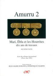 Amurru 2 - mari, ebla et les hourrites - dix ans de travaux - deuxieme partie - Intérieur - Format classique