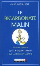 telecharger Le bicarbonate malin – tous les bienfaits de cet ingredient miracle pour la maison et la sante ! livre PDF en ligne gratuit