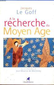 A La Recherche Du Moyen Age - Couverture - Format classique