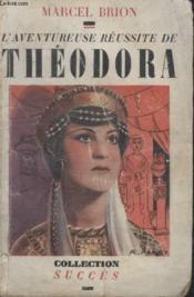 Collection Succes. Laventureuse Reussite De Theodora. - Couverture - Format classique