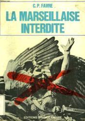 La Marseillaise Interdite. - Couverture - Format classique