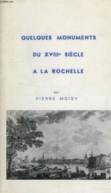 QUELQUES MONUMENTS DU XVIIIe SIECLE A LA ROCHELLE - Couverture - Format classique