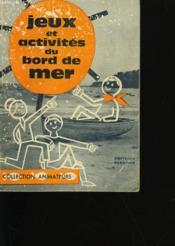 Jeux Et Activites Du Bord De Mer. - Couverture - Format classique