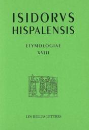Etymologiae XVIII - Couverture - Format classique